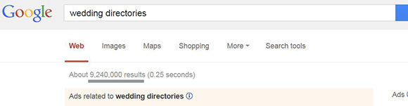 9 MILLION search results for Wedding directories - talk about crowded